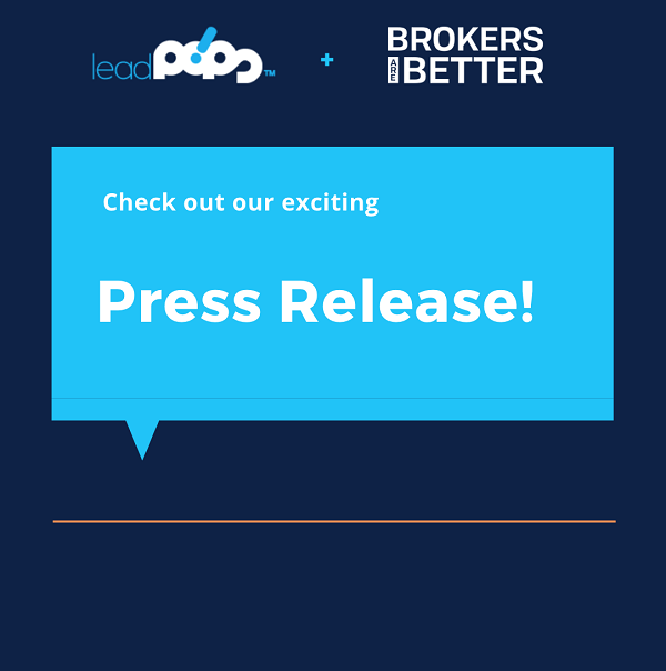 A New Partnership Between leadPops and Brokers Are Better